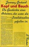 Zwerenz, Gerhard - KOPF UND BAUCH - DIE GESCHICHTE EINES ARBEITERS, DER UNTER DIE INTELLEKTUELLEN GEFALLEN IST