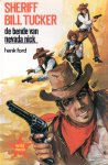 Ford, Hank - Sheriff Bill Tucker. De bende van Nevada Dick