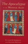 Richard K. Emmerson. / Bernard McGinn. - The Apocalypse in the Middle Ages / Trade, Power, and Belief