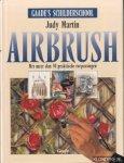 Martin, Judy - Airbrush. Met meer dan 30 praktische toepassingen.