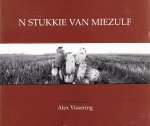 Alex Vissering, - N Stukkie van Miezulf