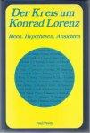 SCHLEIDT, W.M. (herausg.) - Der Kreis um Konrad Lorenz; Ideen, Hypothesen, Ansichten - Festschrift anläßlich des 85. Geburtstages von Konrad Lorenz am 7.11.1988