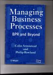 Armistead, Colin and Philip Rowland - Managing Business Processes. BPR and Beyond.