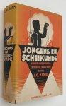 Alders, J.C., - Jongens en scheikunde. 200 eenvoudige proeven. Beschrijving van chemische industrieën