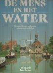 De Joode / Bernard - De mens en het water - Bruggen, sluizen en kanalen in Nederland en Belgie