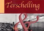 Dijkstra, Henk H. - Schol, Teunis - Terschelling toen & nu