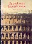 Moatti, Claude - Op zoek naar het oude Rome