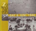 Spaarnestad fotoarchief - Zo Was Die Tijd, D-Day 6 juni 1944 (Historische foto's uit het Spaarnestad fotoarchief te Haarlem), 79 pag. kleine hardcover, gave staat