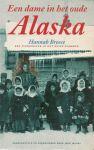 Jacobs, Jane(samengesteld en geredigeerd door) - Een dame in het oude Alaska; Hannah Breece, een pionierster in het ruige noorden