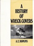 Hopkins, A.E. - A History of Wreck Covers Originating at Sea, On Land and in the Air