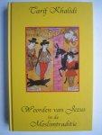 Khalidi, Tarif - Woorden van Jezus in de moslimtraditie / verhalen en uitspraken in de islamitische literatuur