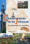 Chrispijn, R en anderen - Champignons in de Jordaan / de paddestoelen van Amsterdam