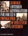 Foto's Jacob Olie - Amsterdam gefotografeerd in de 19de eeuw