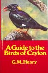 Henry, G.M. - A Guide to the Birds of Ceylon.