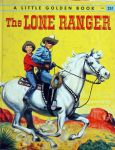 Steffi Fletcher,pictures by Joseph Dreany - The Lone Ranger (a little golden book)