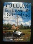 Müller-Barkei, Jörg - TULLUM! Ein Leben für Ostfriesland Die Biographie von Rolf Trauernicht