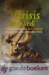 Hofman, Bert - Crisis in de kerk *nieuw* - nu van € 24,95 voor --- De Nederlandse Reformatie in de spiegel van tachtig schriftuurlijke liederen