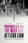 atticus lish - Preparation for the Next Life