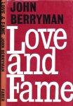 Berryman, John. - Love & Fame.