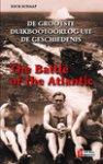 Schaap, Dick - The Battle of the Atlantic. De grootste duikbootoorlog uit de geschiedenis