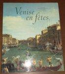 Urban, Lisa/Romanelli, Giandomenico/Gandolfi, Fiora/Herscher, Georges (red.) - Venise en Fêtes