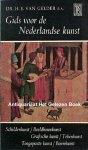 Gelder, H.E. van - Gids voor de Nederlandse kunstSchilderkunst, Beeldhouwkunst, Grafische kunst, Tekenkunst, Toegepaste kunst en Bouwkunst