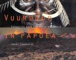 Cohensius, Joost - Vuurdoop in Papoea. Expeditie door een vergeten jungle.