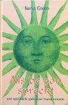 Green, Surya - Als de zon spreekt; een spirituele gids voor transformatie