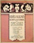Holenia, Hanns: - Fünf Lieder Op. 1. No. 2. Glück (A. Renk) No. 4. Mitten im Leben (G. Busse-Palma)