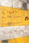 Murphy, Dervla - A Month by the Sea / Encounters in Gaza