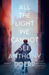 Doerr, Anthony - All The Light We Cannot See