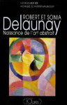 Schneider  (Autor), Bernier  (Autor) - Robert et Sonia Delaunay : Naissance de l'art abstrait