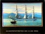 Vries C.A. de - Scheepsportretten van C.A. de Vries