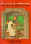 BOER W. DEN, F.W.N. HUGENHOLTZ EN TH. J.G. LOCHER - Gestalten der geschiedenis, In de oudheid, de middeleeuwen en de nieuwe tijd. Van Thucydides tot Toynbee