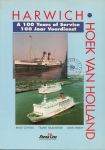 Cowsill, Miles/Haalmeijer, Frank/Hendy, John - Stena Line Harwich-Hoek van Holland, a 100 years of service/100 jaar veerdienst