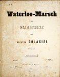 Dolasisi: - Waterloo-Marsch voor pianoforte. Op. 25. 2e druk