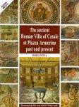 luciano Catullo ( met een overzicht van de opgravingds1291) - The ancient Villa of Casale at piazza Armerina past en present
