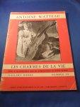 Sutton, Denys - Antoine Watteau. Les charmes de la vie