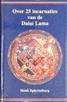 Spierenburg, Henk - Over 25 incarnaties van de Dalai Lama.Een speurtocht naar 24 voorgaande levens en zijn huidige leven