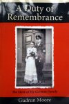 Moore, Gudrun - A Duty of Remembrance (The Story of My German Family) (ENGELSTALIG)