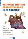 Hermans, Henk - Rationeel-emotieve gedragstherapie in de praktijk