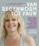 Kramers, Angéla, Oosterhof, Maartje - Van Regenworm tot Pauw / mijn weg naar een unieke vorm van yoga en beweging
