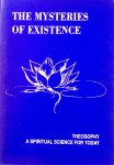 - The mysteries of existence / theosophy, a spiritual science for today