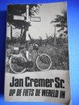 Jan Cremer Sr. - Jan Cremer Sr. op de fiets de wereld in