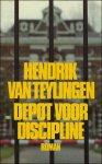 Teylingen, Hendrik Van. - Depot voor discipline. Novelle.