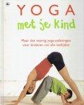 Singleton, M. - Yoga met je kind / meer dan veertig yoga-oefeningen voor kinderen van alle leeftijden