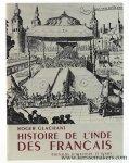 Glachant, Roger. - Les pluies et la poussiere. Histoire de l'Inde des Français. Preface de Thierry Maulnier.