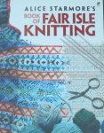 Starmore, Alice - Alice Starmore's Book of Fair Isle Knitting