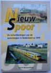 Nieuwenhuis, G. - Nieuw Spoor. De ontwikkelingen van de spoorwegen in Nederland na 1970