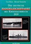 Boie, C. and B. Oesterle - Die Deutsche Handelsschiffahrt Bei Kriegsausbruch 1939